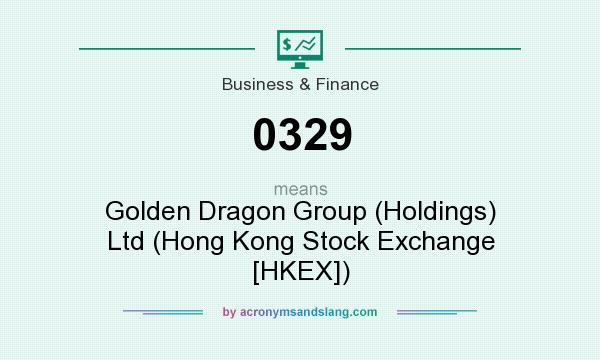 What does 0329 mean? It stands for Golden Dragon Group (Holdings) Ltd (Hong Kong Stock Exchange [HKEX])
