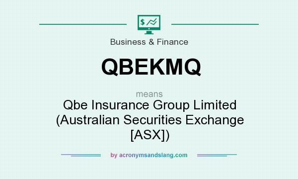 What does QBEKMQ mean? It stands for Qbe Insurance Group Limited (Australian Securities Exchange [ASX])