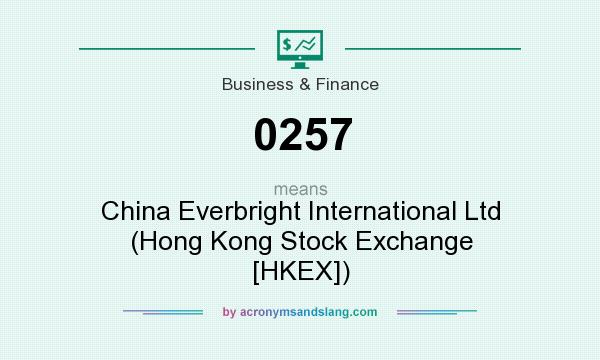 What does 0257 mean? It stands for China Everbright International Ltd (Hong Kong Stock Exchange [HKEX])