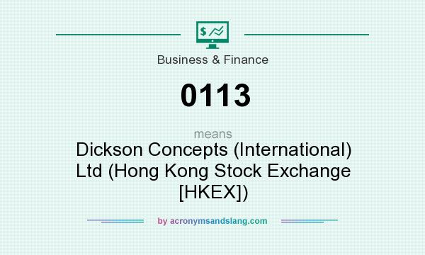 What does 0113 mean? It stands for Dickson Concepts (International) Ltd (Hong Kong Stock Exchange [HKEX])