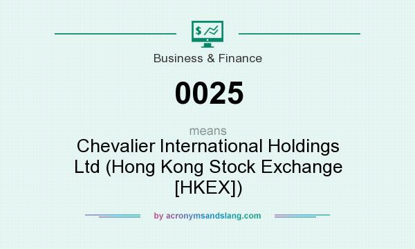 What does 0025 mean? It stands for Chevalier International Holdings Ltd (Hong Kong Stock Exchange [HKEX])