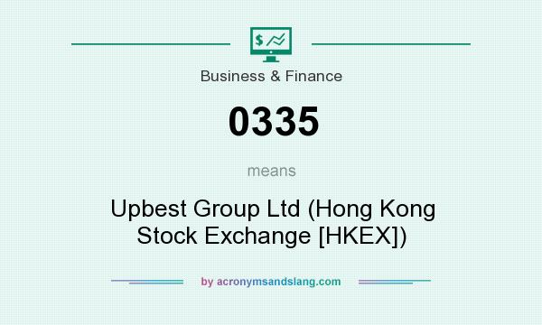 What does 0335 mean? It stands for Upbest Group Ltd (Hong Kong Stock Exchange [HKEX])