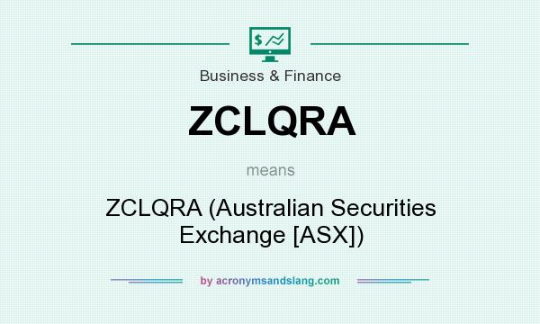 What does ZCLQRA mean? It stands for ZCLQRA (Australian Securities Exchange [ASX])