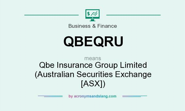 What does QBEQRU mean? It stands for Qbe Insurance Group Limited (Australian Securities Exchange [ASX])
