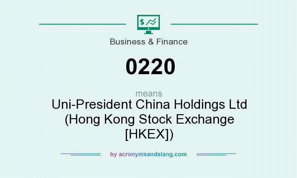 What does 0220 mean? It stands for Uni-President China Holdings Ltd (Hong Kong Stock Exchange [HKEX])