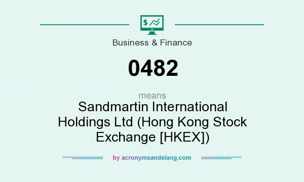 What does 0482 mean? It stands for Sandmartin International Holdings Ltd (Hong Kong Stock Exchange [HKEX])