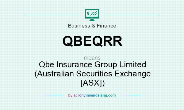 What does QBEQRR mean? It stands for Qbe Insurance Group Limited (Australian Securities Exchange [ASX])