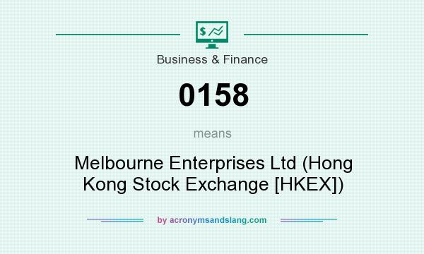What does 0158 mean? It stands for Melbourne Enterprises Ltd (Hong Kong Stock Exchange [HKEX])