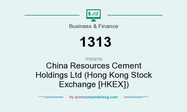 What does 1313 mean? It stands for China Resources Cement Holdings Ltd (Hong Kong Stock Exchange [HKEX])