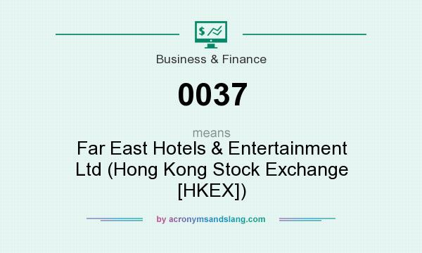 What does 0037 mean? It stands for Far East Hotels & Entertainment Ltd (Hong Kong Stock Exchange [HKEX])