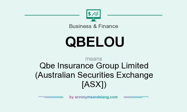 What does QBELOU mean? It stands for Qbe Insurance Group Limited (Australian Securities Exchange [ASX])