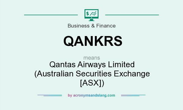 What does QANKRS mean? It stands for Qantas Airways Limited (Australian Securities Exchange [ASX])