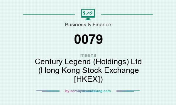What does 0079 mean? It stands for Century Legend (Holdings) Ltd (Hong Kong Stock Exchange [HKEX])
