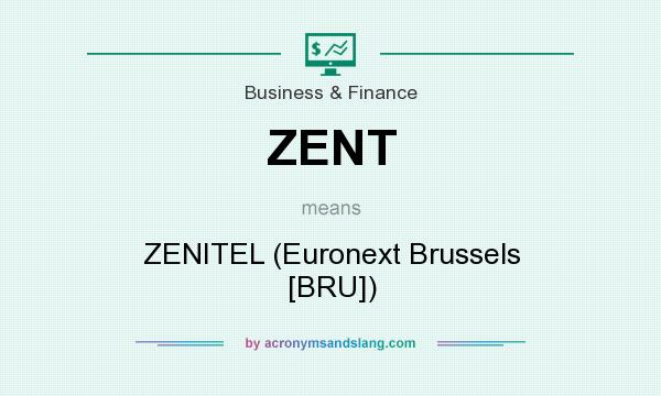 What does ZENT mean? It stands for ZENITEL (Euronext Brussels [BRU])