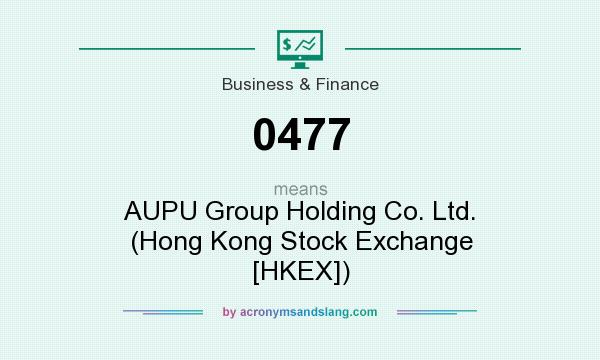 What does 0477 mean? It stands for AUPU Group Holding Co. Ltd. (Hong Kong Stock Exchange [HKEX])