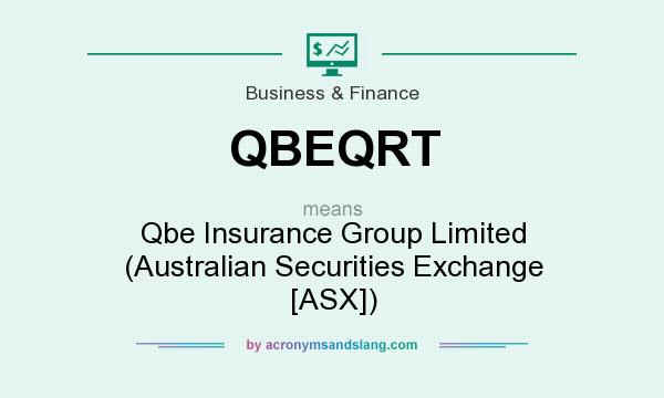What does QBEQRT mean? It stands for Qbe Insurance Group Limited (Australian Securities Exchange [ASX])