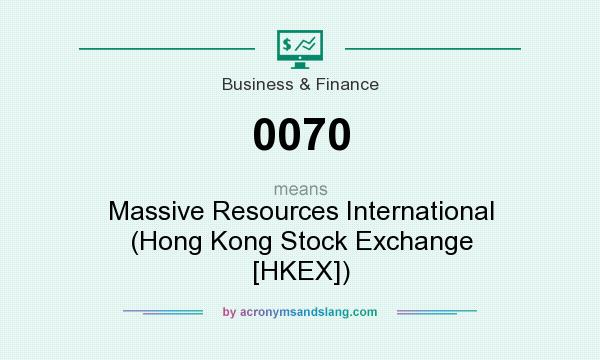 What does 0070 mean? It stands for Massive Resources International (Hong Kong Stock Exchange [HKEX])