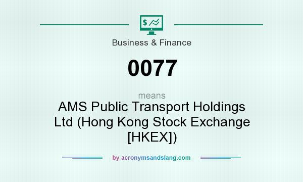 What does 0077 mean? It stands for AMS Public Transport Holdings Ltd (Hong Kong Stock Exchange [HKEX])
