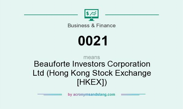 What does 0021 mean? It stands for Beauforte Investors Corporation Ltd (Hong Kong Stock Exchange [HKEX])