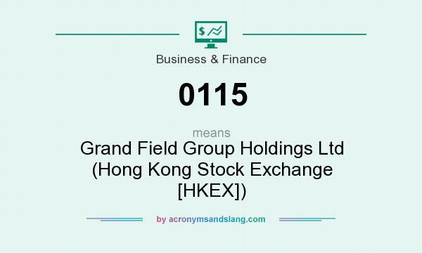 What does 0115 mean? It stands for Grand Field Group Holdings Ltd (Hong Kong Stock Exchange [HKEX])