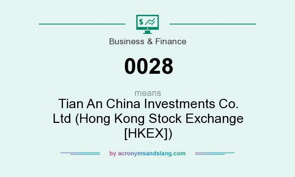 What does 0028 mean? It stands for Tian An China Investments Co. Ltd (Hong Kong Stock Exchange [HKEX])