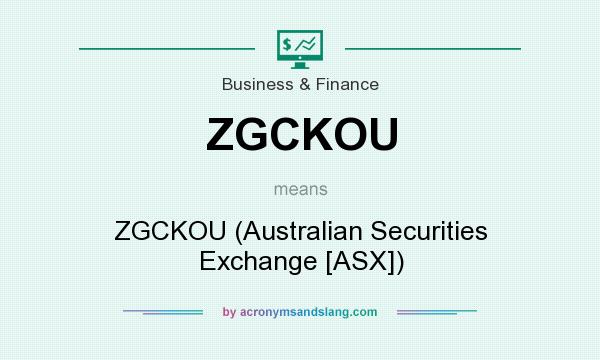 What does ZGCKOU mean? It stands for ZGCKOU (Australian Securities Exchange [ASX])