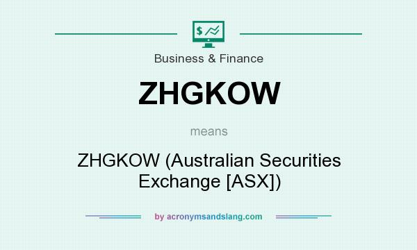 What does ZHGKOW mean? It stands for ZHGKOW (Australian Securities Exchange [ASX])