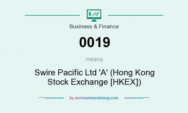 What does 0019 mean? It stands for Swire Pacific Ltd `A` (Hong Kong Stock Exchange [HKEX])
