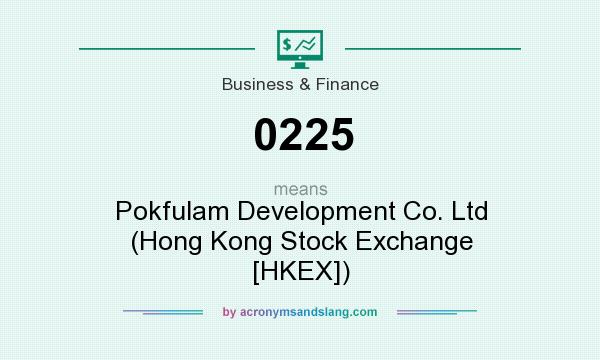 What does 0225 mean? It stands for Pokfulam Development Co. Ltd (Hong Kong Stock Exchange [HKEX])