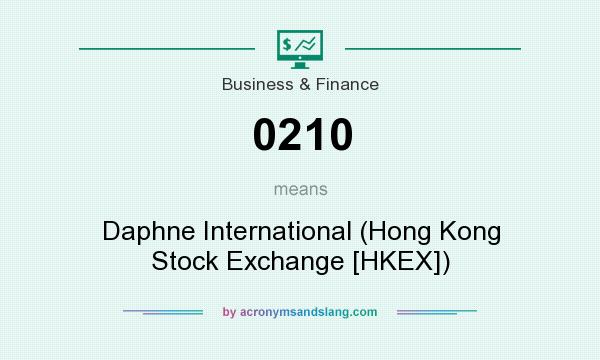 What does 0210 mean? It stands for Daphne International (Hong Kong Stock Exchange [HKEX])