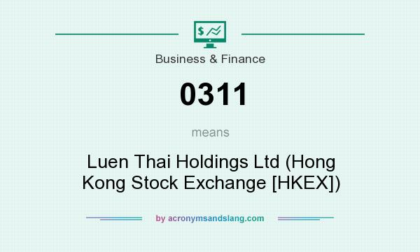What does 0311 mean? It stands for Luen Thai Holdings Ltd (Hong Kong Stock Exchange [HKEX])