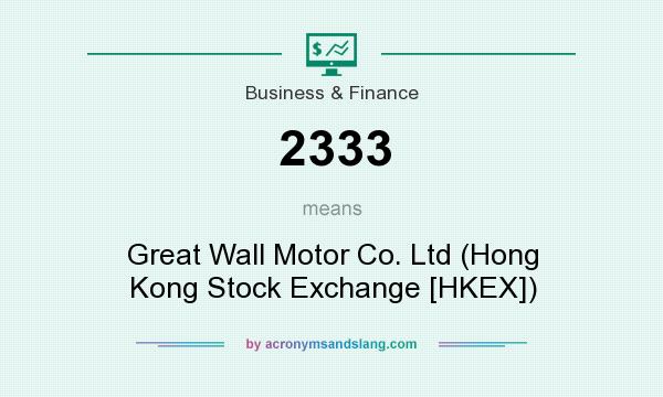 What does 2333 mean definition of 2333 2333 stands for Great wall motors stock