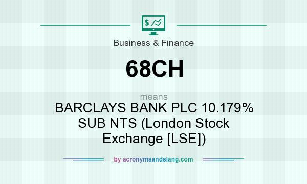 What does 68CH mean? It stands for BARCLAYS BANK PLC 10.179% SUB NTS (London Stock Exchange [LSE])