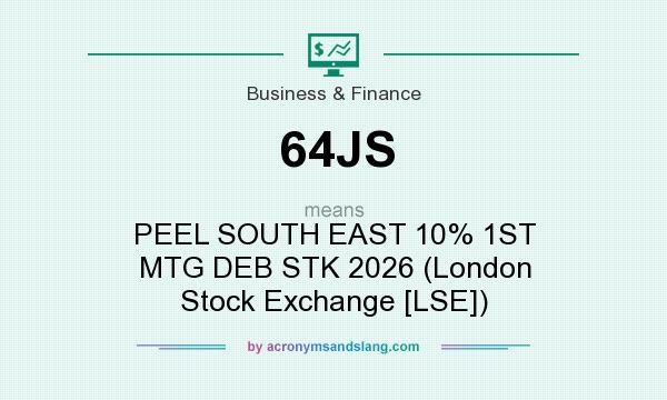 What does 64JS mean? It stands for PEEL SOUTH EAST 10% 1ST MTG DEB STK 2026 (London Stock Exchange [LSE])