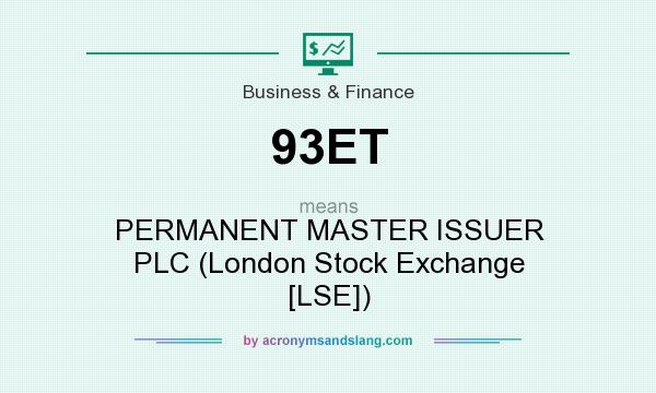 What does 93ET mean? It stands for PERMANENT MASTER ISSUER PLC (London Stock Exchange [LSE])