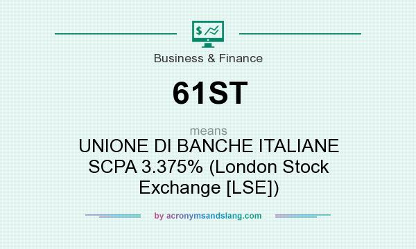 What does 61ST mean? It stands for UNIONE DI BANCHE ITALIANE SCPA 3.375% (London Stock Exchange [LSE])