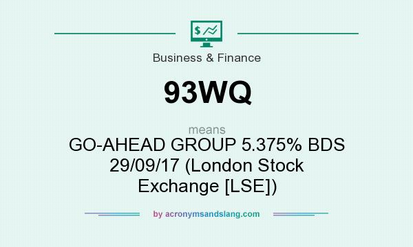 What does 93WQ mean? It stands for GO-AHEAD GROUP 5.375% BDS 29/09/17 (London Stock Exchange [LSE])