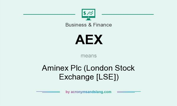 What does AEX mean? It stands for Aminex Plc (London Stock Exchange [LSE])