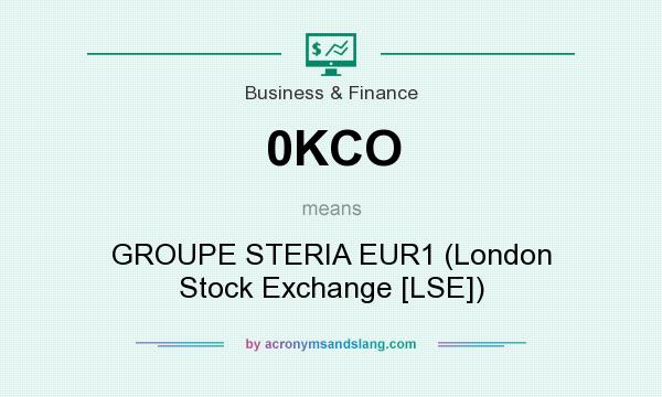 What does 0KCO mean? It stands for GROUPE STERIA EUR1 (London Stock Exchange [LSE])