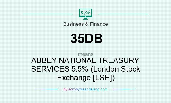 What does 35DB mean? It stands for ABBEY NATIONAL TREASURY SERVICES 5.5% (London Stock Exchange [LSE])