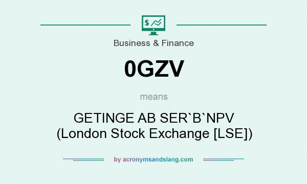 What does 0GZV mean? It stands for GETINGE AB SER`B`NPV (London Stock Exchange [LSE])
