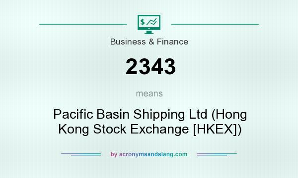 What does 2343 mean? It stands for Pacific Basin Shipping Ltd (Hong Kong Stock Exchange [HKEX])