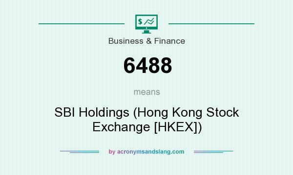 What does 6488 mean? It stands for SBI Holdings (Hong Kong Stock Exchange [HKEX])