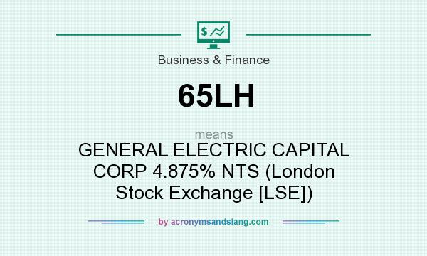 What does 65LH mean? It stands for GENERAL ELECTRIC CAPITAL CORP 4.875% NTS (London Stock Exchange [LSE])