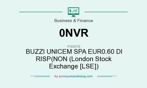 What does 0NVR mean? It stands for BUZZI UNICEM SPA EUR0.60 DI RISP(NON (London Stock Exchange [LSE])