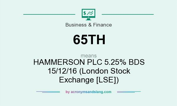 What does 65TH mean? It stands for HAMMERSON PLC 5.25% BDS 15/12/16 (London Stock Exchange [LSE])
