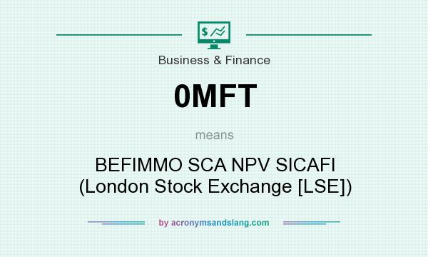 What does 0MFT mean? It stands for BEFIMMO SCA NPV SICAFI (London Stock Exchange [LSE])