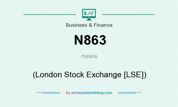What does N863 mean? It stands for (London Stock Exchange [LSE])