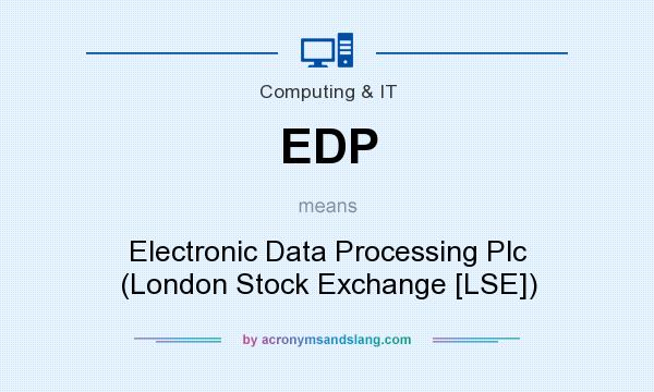 What does EDP mean? It stands for Electronic Data Processing Plc (London Stock Exchange [LSE])