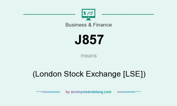 What does J857 mean? It stands for (London Stock Exchange [LSE])